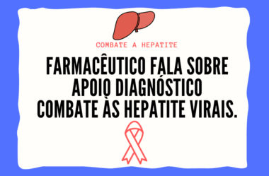 Farmacêutico fala sobre apoio diagnóstico, combate às Hepatite Virais.