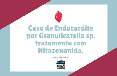 Caso de Endocardite por Granulicatella sp. tratamento com Nitazoxanida.