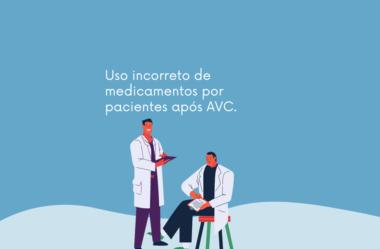 Uso incorreto de medicamentos por pacientes após AVC.