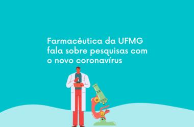 Farmacêutica da UFMG fala sobre pesquisas com o novo coronavírus.