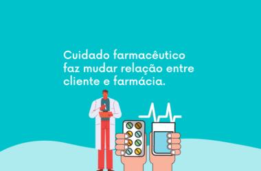 Cuidado farmacêutico faz mudar relação entre cliente e farmácia.