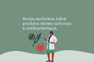 Anvisa esclarece sobre produtos têxteis antivirais e antibacterianos.