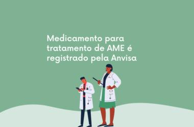Medicamento para tratamento de AME é registrado pela Anvisa