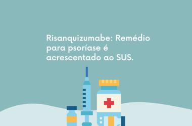 Risanquizumabe: Remédio para psoríase é acrescentado ao SUS.