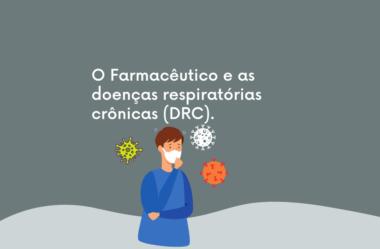 O Farmacêutico e as doenças respiratórias crônicas (DRC).