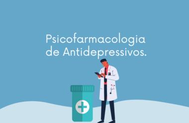 Psicofarmacologia de Antidepressivos.