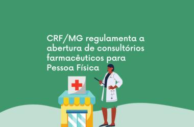 CRF/MG regulamenta a abertura de consultórios farmacêuticos para Pessoa Física